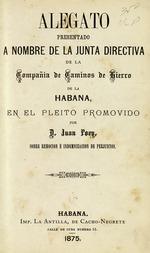 Alegato presentado a nombre de la junta directiva de la Compañía de Caminos de Hierro de La Habana
