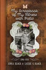 My Scrapbook of My Illness with Polio