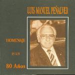 Luis Manuel Peñalver: homenaje en sus 80 años.