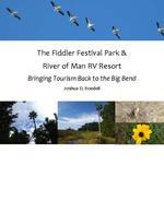 The Fiddler Festival Park & River of Man RV Resort: Bringing Tourism Back to the Big Bend