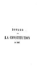 Etudes sur la Constitution de 1867