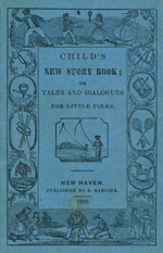 Child's new story book, or, Tales and dialogues for little folks
