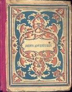 John's adventures, or, The little knight-errant