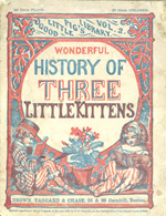 Wonderful history of three little kittens who lost their mittens