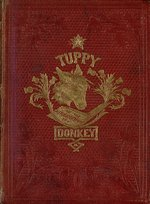 Tuppy, or, The autobiography of a donkey /