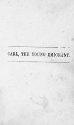 Carl, the young emigrant : a memoir of schools and schoolmasters