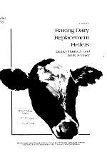 Raising dairy replacement heifers