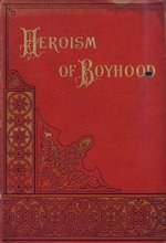 Heroism of boyhood, or, What boys have done
