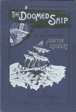 The Doomed ship, or, The wreck in the Arctic regions