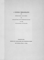 A General bibliography of references available on journalism and communications in the University of Florida