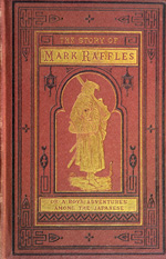 The story of Mark Raffles, or, An English boy's adventures among the Japanese