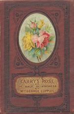 Carry's rose, or, The magic of kindness