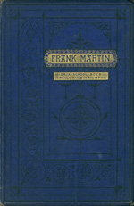 Frank Martin, or, A schoolboy's trials and victories