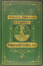 Twenty thousand leagues under the seas, or, The marvelous and exciting adventures of Pierre Aronnax, Conseil his servant, and Ned Land, a Canadian harpooner
