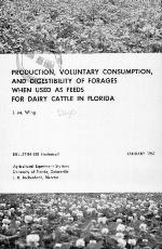 Production, voluntary consumption, and digestibility of forages when used as feeds for dairy cattle in Florida