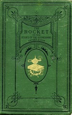 The Rocket, or, the story of the Stephensons, father and son
