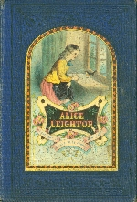 Alice Leighton, or, A good name is rather to be chosen than riches