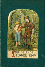 The village flower-show, or, Self-denial in little things