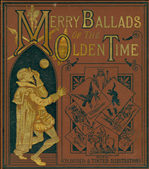 The Merry ballads of the olden time