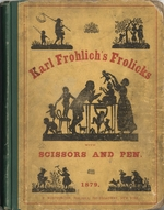 Karl Frohlich's frolicks with scissors and pen