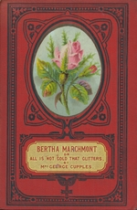 Bertha Marchmont, or, All is not gold that glitters