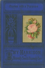 Amy Harrison, or, Heavenly seed and heavenly dew