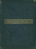 The charcoal-burner, or, Kindness repaid