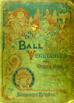 The ball of the vegetables and other stories in prose and verse