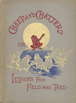 Cheep and chatter, or, Lessons from field & tree