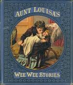 Aunt Louisa's wee, wee stories