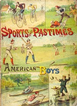 The sports and pastimes of American boys