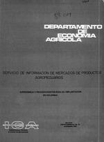 Servicio de informacion de mercados de productos agropecuarios.  Experiencia y requerimientos para su implementacion en Colombia.