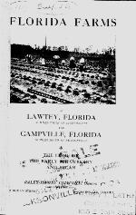 Florida farms at Lawtey, Florida, 35 miles south of Jacksonville and Campville, Florida, 60 miles south of Jacksonville