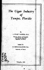 The cigar industry of Tampa, Florida