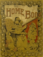The home book for very little people, their brothers and sisters, their mothers and teachers