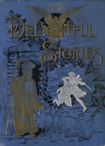 Delightful stories, or, Home talks out of the wonderful book
