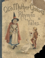 Old Mother Goose's rhymes & tales