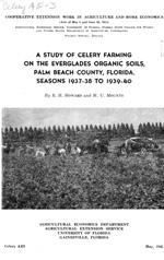 A study of celery farming on the Everglades organic soils, Palm Beach County, Florida, Seasons 1937-38 to..