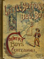 "A country boy's Centennial and ""Little buttons"""