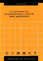 La formulacion de recomendaciones a partir de datos agronomicos