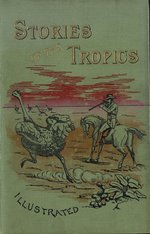 Uncle Ned's stories of the tropics