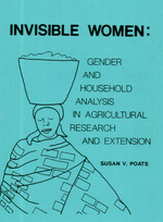 Invisible women : gender and household analysis in agricultural research and extension