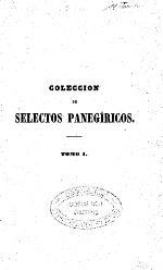 Coleccion de selectos panegiricos sobre los misterios de la santisima trinidad, de Jesucristo y de su santisima madre, y sobre ...
