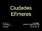 Ciudades Efimeras (Presentacion de ACURIL, 2005)