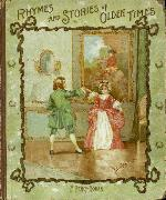 Rhymes and stories of olden times