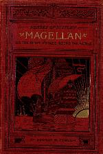 The story of Magellan, or, The first voyage round the world