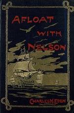 Afloat with Nelson, or, From Nile to Trafalgar