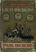 True stories of great Americans for young Americans