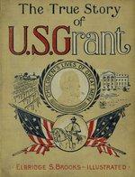 The true story of U.S. Grant