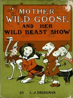 Mother Wild Goose and her wild beast show